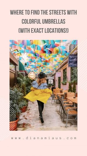 Where to find the streets with colorful umbrellas